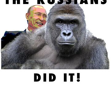 THE RUSSIANS DID IT - PUTIN HERAMBE by pgnas