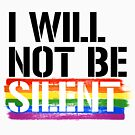 I will not be silent by queeradise