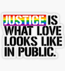 Justice is what love looks like in public Transparent Sticker