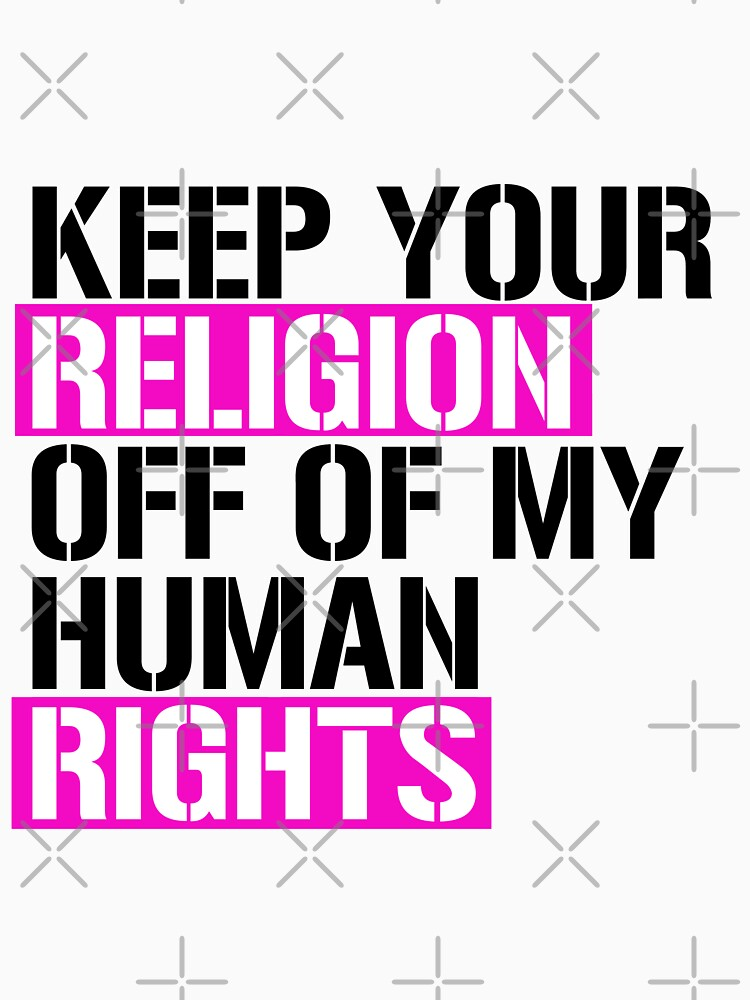 Keep your religion off of my human rights by queeradise