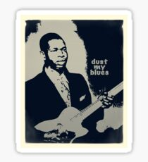 dust my blues Sticker