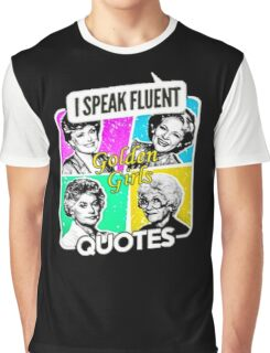 Fluent In Golden Girls Quotes Graphic T-Shirt