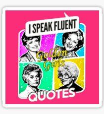 Fluent In Golden Girls Quotes Sticker