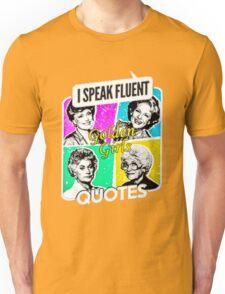 Fluent In Golden Girls Quotes Unisex T-Shirt