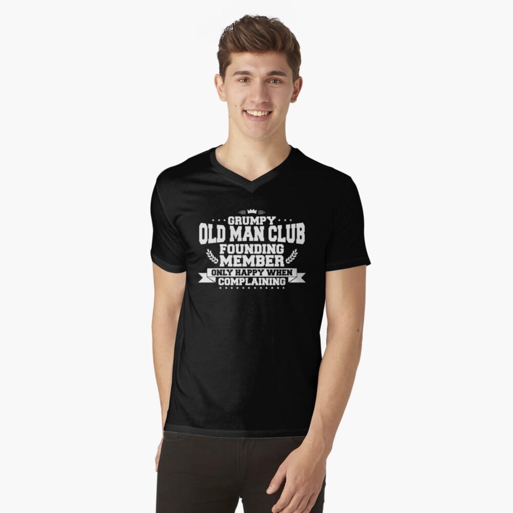 aece67f5 ... Grandad T Shirt. Grumpy Old Man Club Founding Member Only Happy When  Complaining