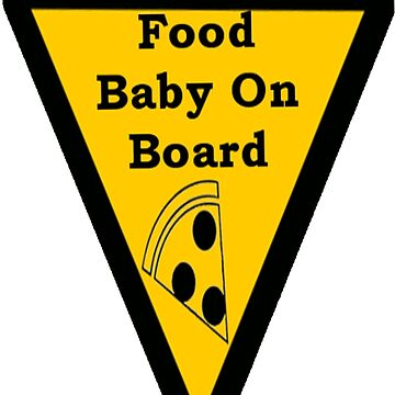 Food Baby on Board T-Shirt by Quinn0301