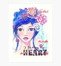 I follow my heart   Ich folge meinem Herzen Kunstdruck