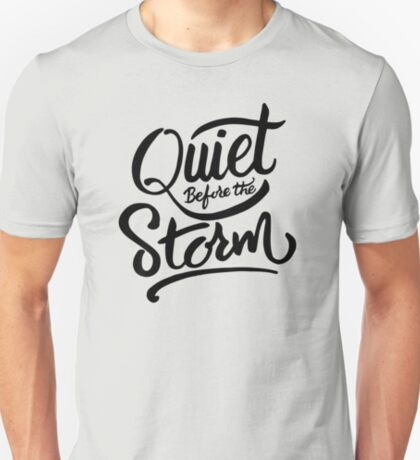 Quiet before the storm T-Shirt