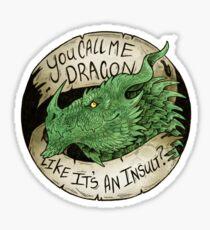 You Call me Dragon? - Green  Sticker