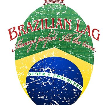 Brazilian Lag (Distressed Version) by A-Mac