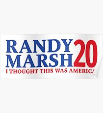 RANDY MARSH '20 - I THOUGHT THIS WAS AMERICA! Poster