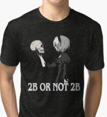 2B or not 2B Tri-blend T-Shirt