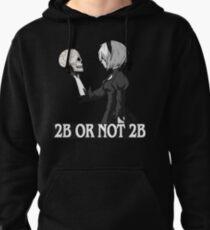 2B or not 2B Pullover Hoodie