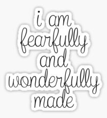 I am Fearfully and Wonderfully Made Sticker