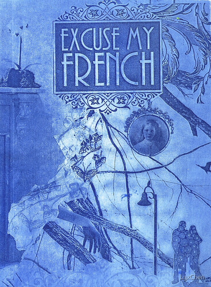 Excuse My French by LyxChen