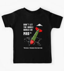 Don't Let the Whole World Go MAD Kids Tee