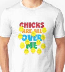 Easter Theme: Happy Easter Shirt For Kids Women Men  Eggs Bunny: Chicks Are All Over Me T-Shirt