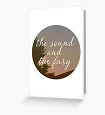The Sound and the Fury  Greeting Card