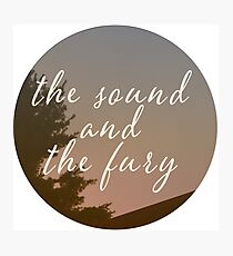 The Sound and the Fury  Photographic Print