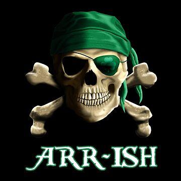 ARR-Ish Irish Pirate Saint Patricks Day Jolly Roger by Packrat