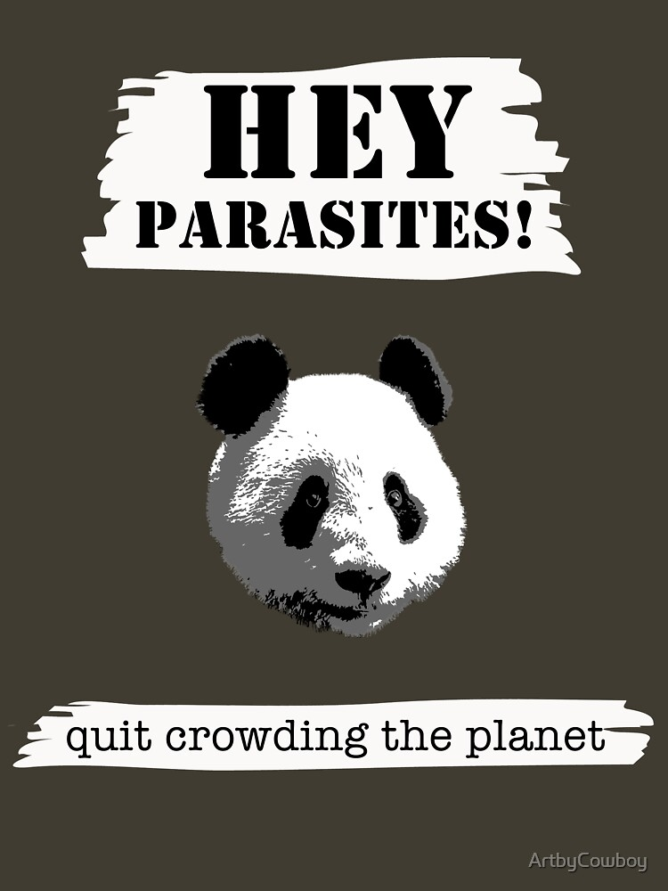 Panda wants the parasites to stop crowding the planet by ArtbyCowboy