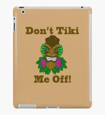 Don't Tiki Me Off iPad Case/Skin