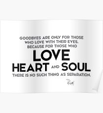 goodbyes, love with heart and soul - rumi Poster