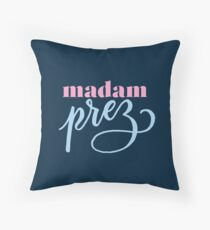 Madam Prez Throw Pillow
