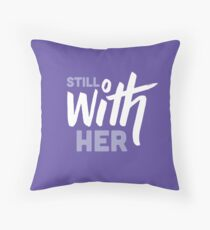 Still With Her Throw Pillow