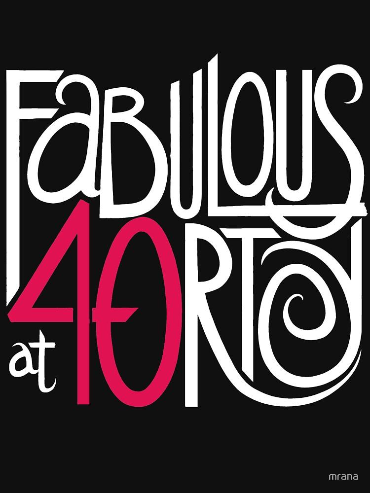 Fabulous at 40rty! by mrana