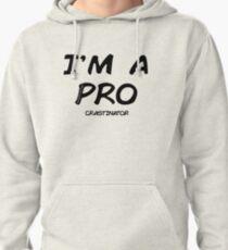I'm a pro(crastinator) Pullover Hoodie