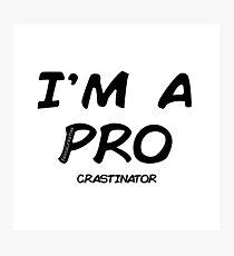 I'm a pro(crastinator) Photographic Print