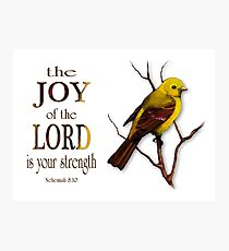 Bible Verse, The Joy of the Lord is My Strength, Yellow Bird, Art Photographic Print