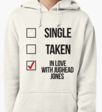 Single, Taken, In love with Jughead Jones Pullover Hoodie
