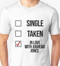 Single, Taken, In love with Jughead Jones Unisex T-Shirt