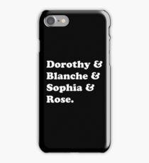 Golden Girls - Dorothy, Blanche, Sophia and Rose iPhone Case/Skin