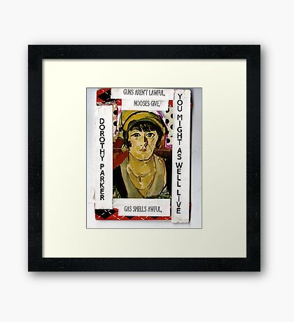 "Dorothy Parker-""Resume""(You Might As Well Live) Framed Print"