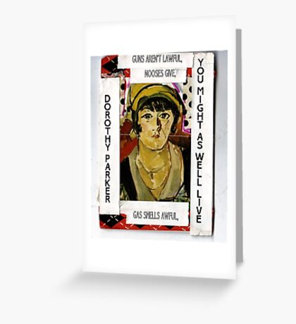 """Dorothy Parker-""""Resume""""(You Might As Well Live) Greeting Card"""