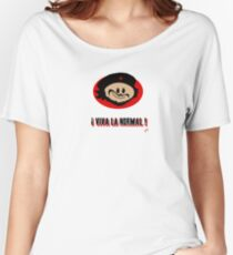 ! Viva La Normal ! Women's Relaxed Fit T-Shirt