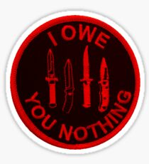 I owe you nothing Sticker