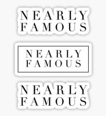 NEARLY FAMOUS stickers Sticker