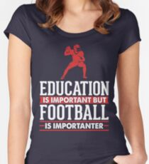 Education is Important but Football is Importanter  Women's Fitted Scoop T-Shirt