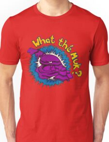 What the Muk?! Unisex T-Shirt