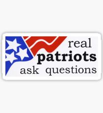 real patriots ask questions Sticker