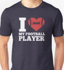 I Love My Football Player Unisex T-Shirt