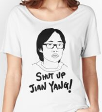 Silicon Valley - Shut Up Jian Yang  Women's Relaxed Fit T-Shirt