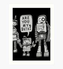 My Data? Robot Kid Art Print