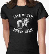 Save Water, Drink Beer. Womens Fitted T-Shirt