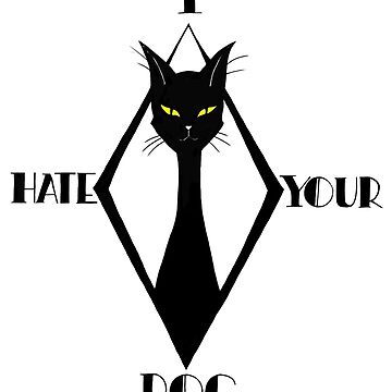 I Hate Your Dog by jackdcurleo