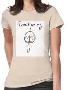 functioning Womens Fitted T-Shirt